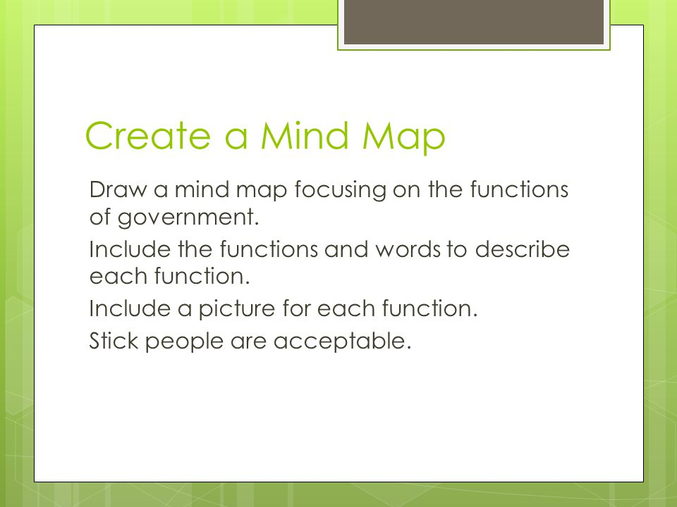 Create a Mind Map Draw a mind map focusing on the functions of government.