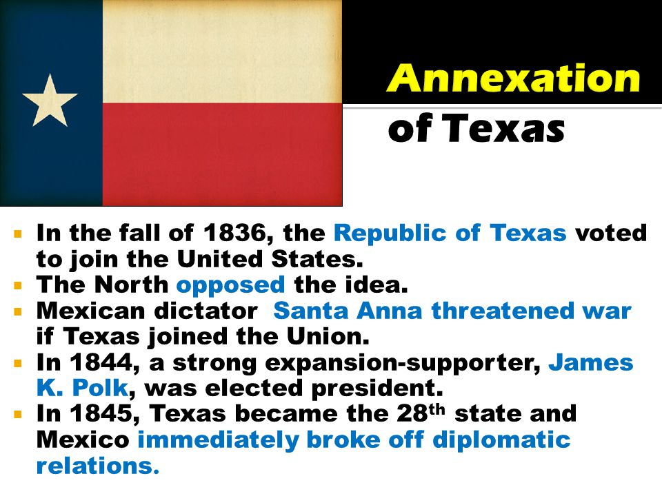  In the fall of 1836, the Republic of Texas voted to join the United States.