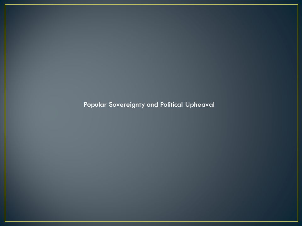 Popular Sovereignty and Political Upheaval