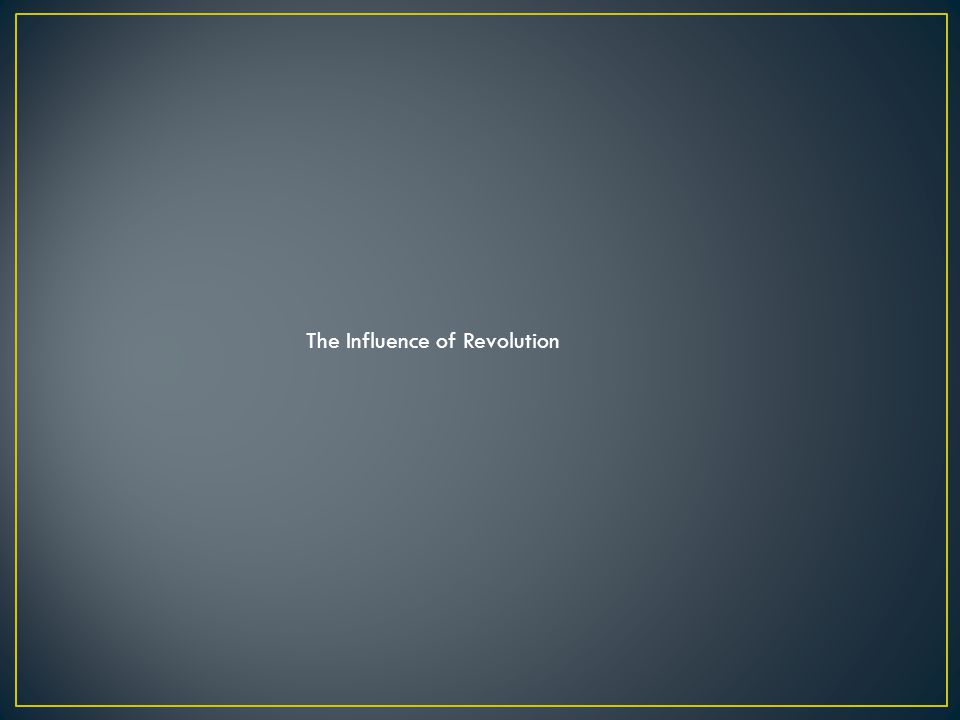 The Influence of Revolution