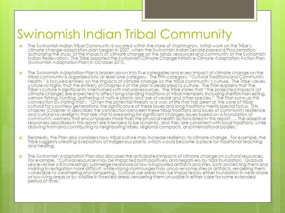 Swinomish Indian Tribal Community  The Swinomish Indian Tribal Community is located within the state of Washington. Initial work on the Tribe's clima
