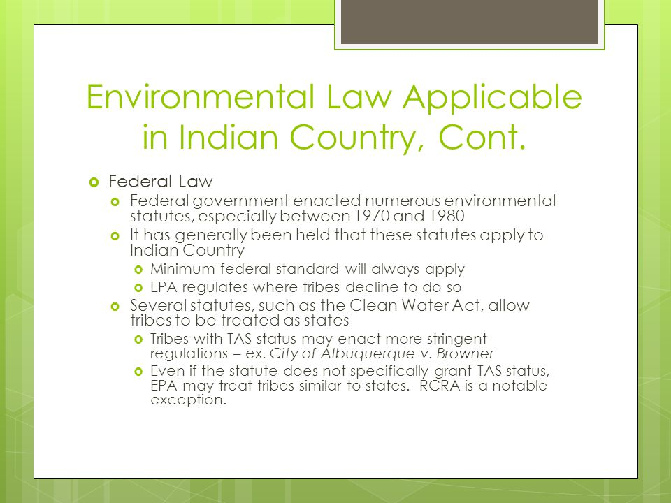 Environmental Law Applicable in Indian Country, Cont.