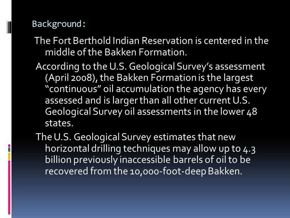 Background: The Fort Berthold Indian Reservation is centered in the middle of the Bakken Formation.