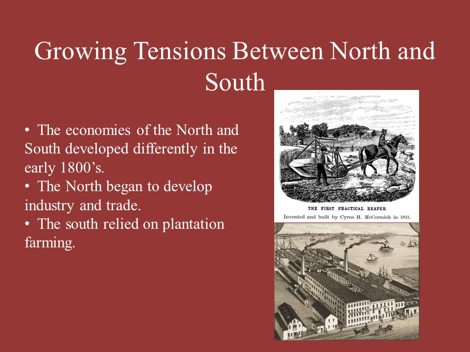 Growing Tensions Between North and South Due to industrialization rapid population growth happened in Northern cities.