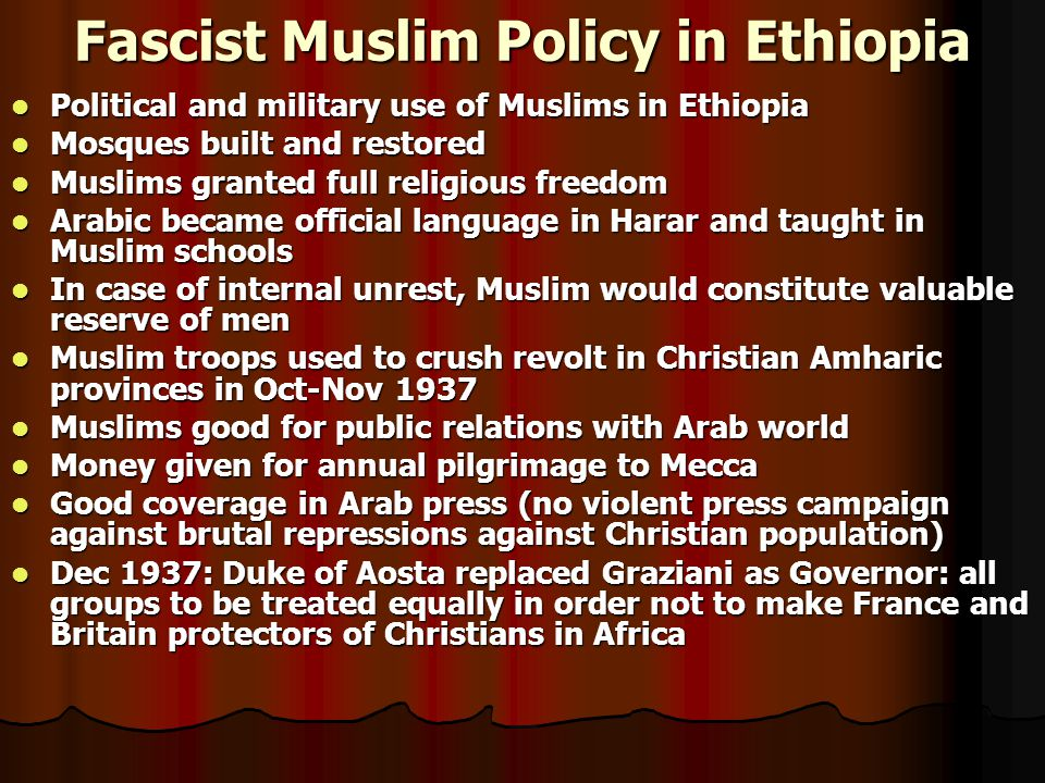 Fascist Muslim Policy in Ethiopia Political and military use of Muslims in Ethiopia Political and military use of Muslims in Ethiopia Mosques built an