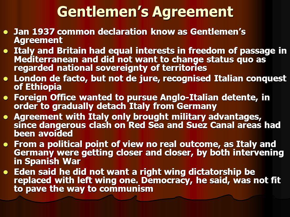 Gentlemen's Agreement Jan 1937 common declaration know as Gentlemen's Agreement Jan 1937 common declaration know as Gentlemen's Agreement Italy and Br