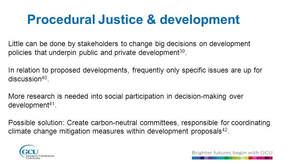 Procedural Justice & development Little can be done by stakeholders to change big decisions on development policies that underpin public and private d