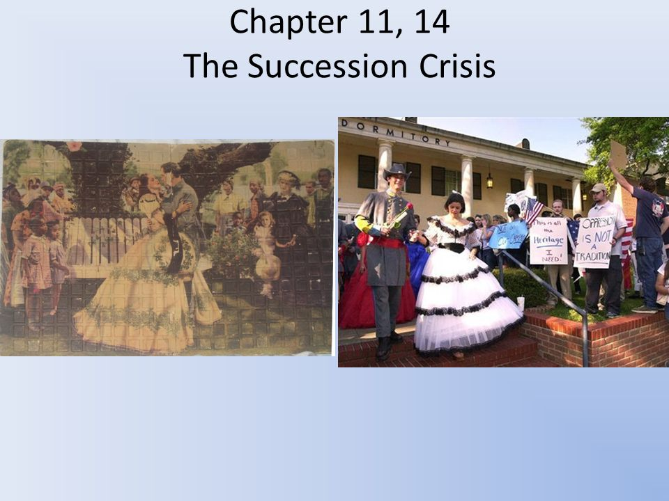 Chapter 11, 14 The Succession Crisis