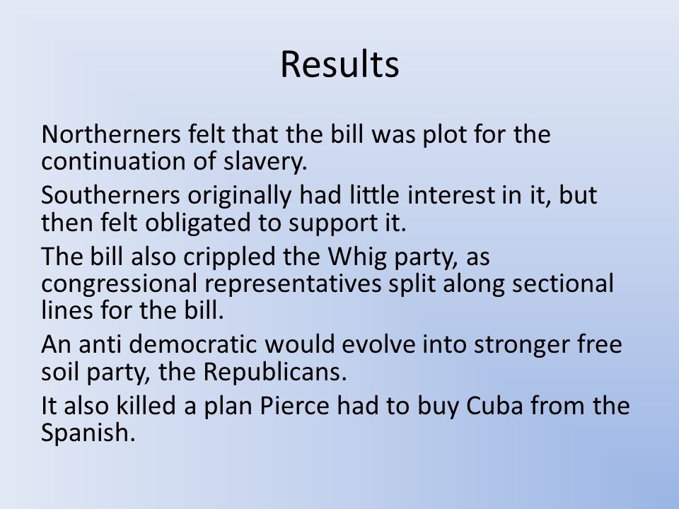 Results Northerners felt that the bill was plot for the continuation of slavery.