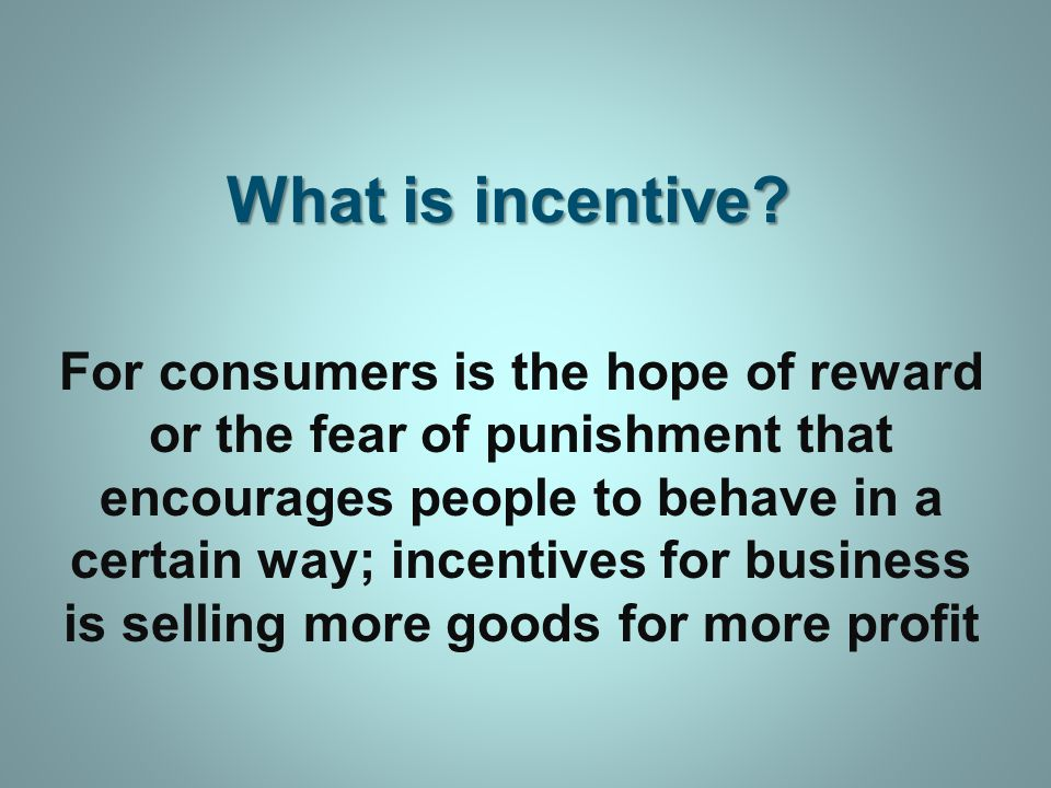 What is incentive.