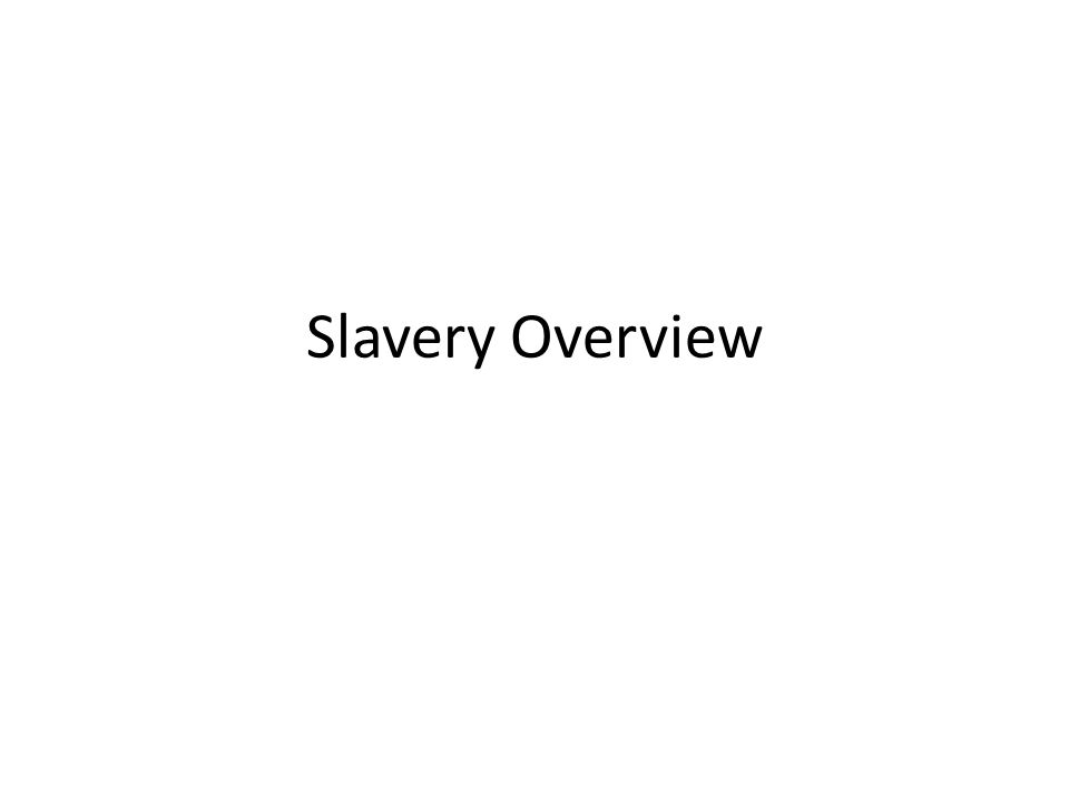 Slavery Overview
