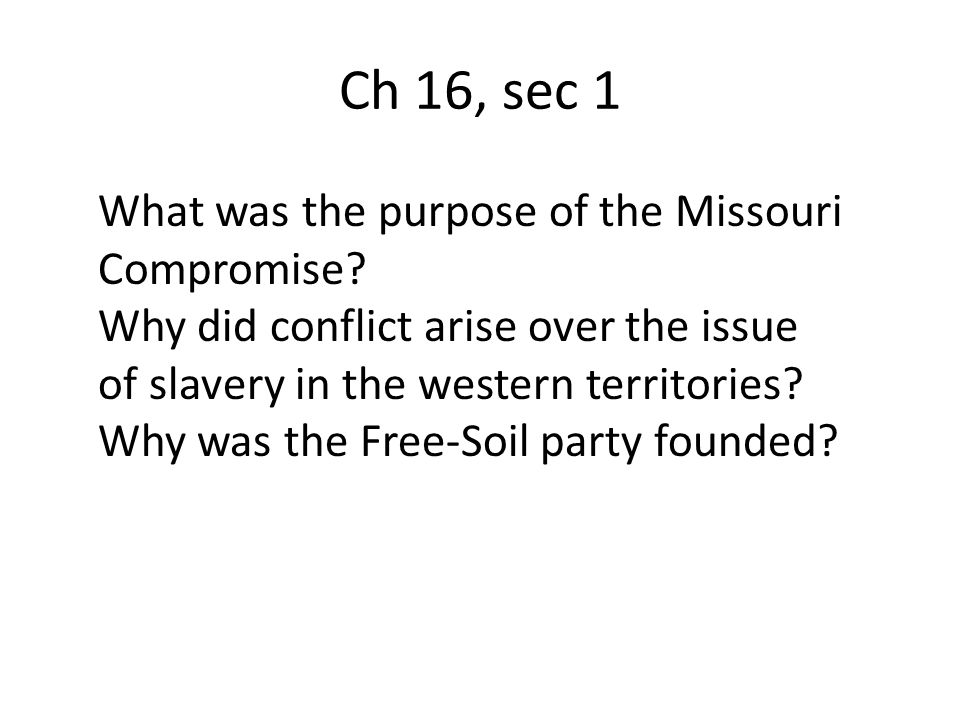 Chapter 16, Section 2 The Compromise of 1850