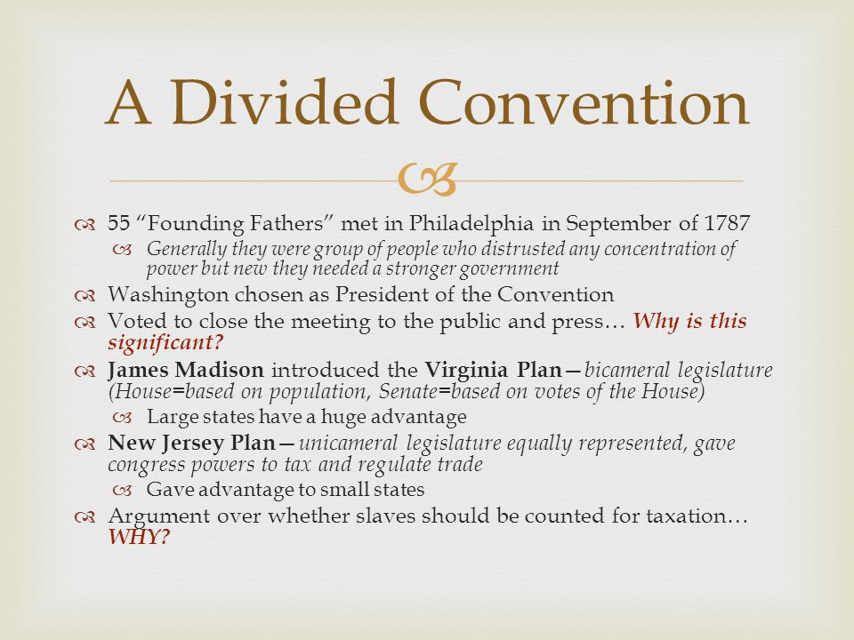"""  55 """"Founding Fathers"""" met in Philadelphia in September of 1787  Generally they were group of people who distrusted any concentration of power but"""