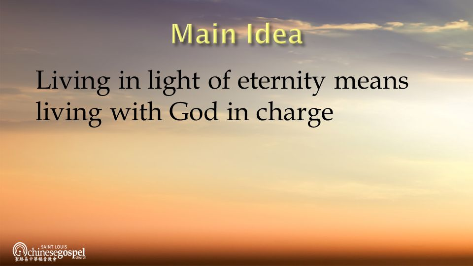 Living in light of eternity means living with God in charge