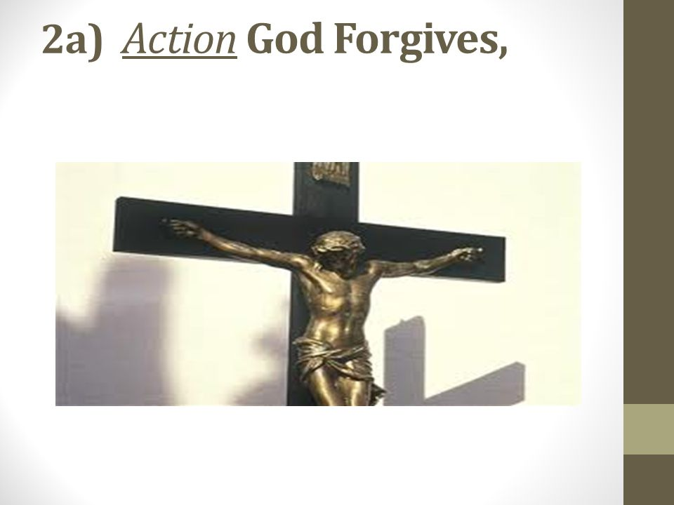 2a) Action God Forgives,