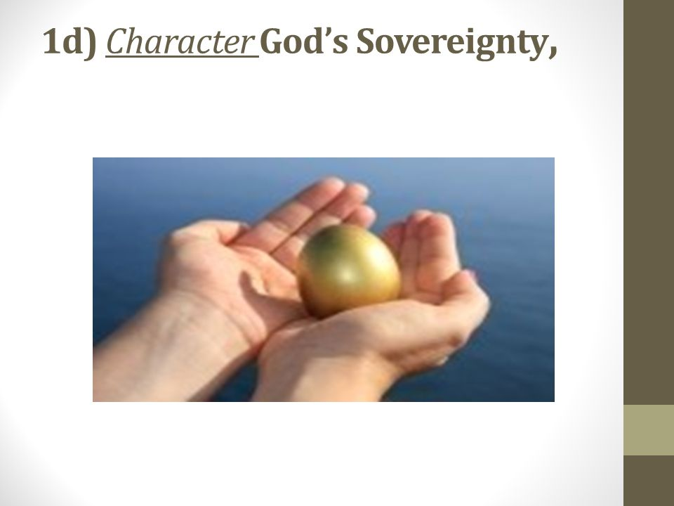 1d) Character God's Sovereignty,