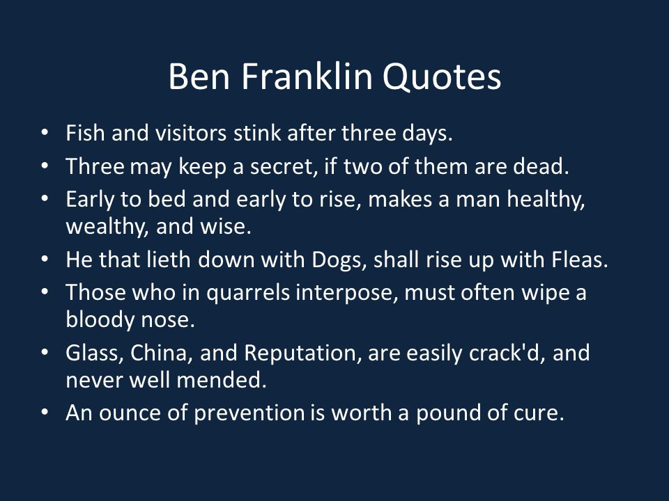 Ben Franklin Quotes Fish and visitors stink after three days.