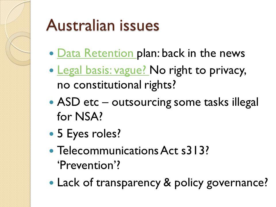 Australian issues Data Retention plan: back in the news Data Retention Legal basis: vague.
