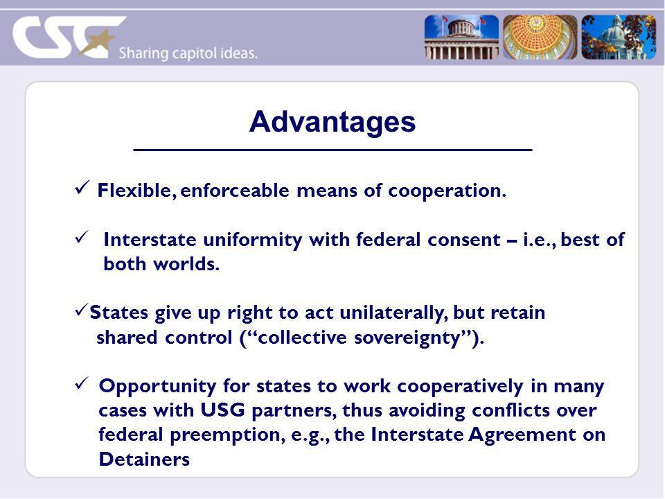 Flexible, enforceable means of cooperation.