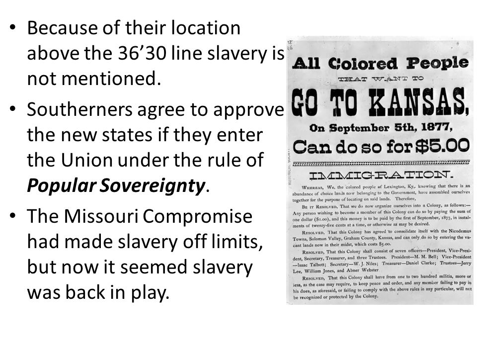 Because of their location above the 36'30 line slavery is not mentioned.