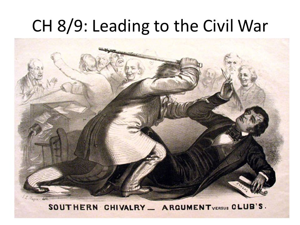 CH 8/9: Leading to the Civil War