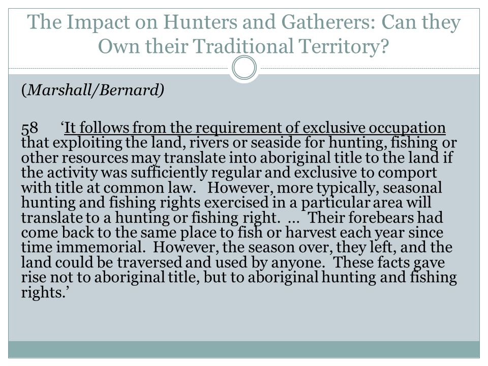 The Impact on Hunters and Gatherers: Can they Own their Traditional Territory.