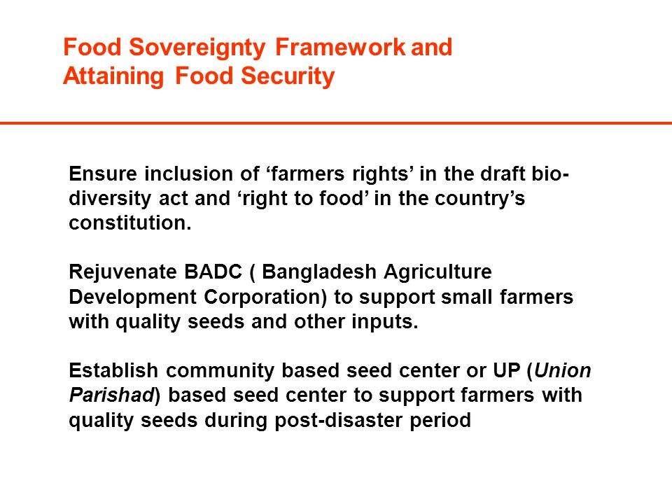 Ensure inclusion of 'farmers rights' in the draft bio- diversity act and 'right to food' in the country's constitution.