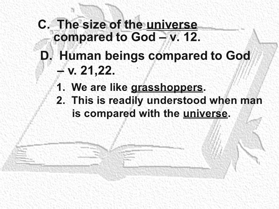 C. The size of the universe compared to God – v. 12.