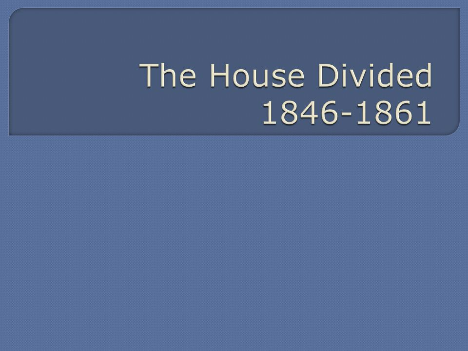  The House of Representatives passed the Wilmot Proviso (it is dominated by northern states)  The Senate rejected the proviso (it is dominated by slave states)  It becomes an issue in the election of 1848