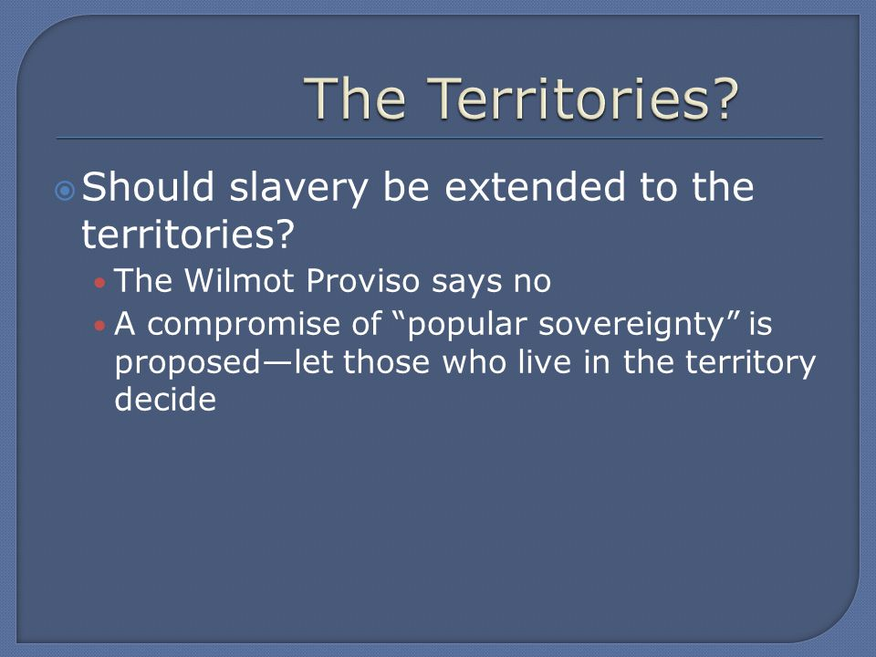  Should slavery be extended to the territories.