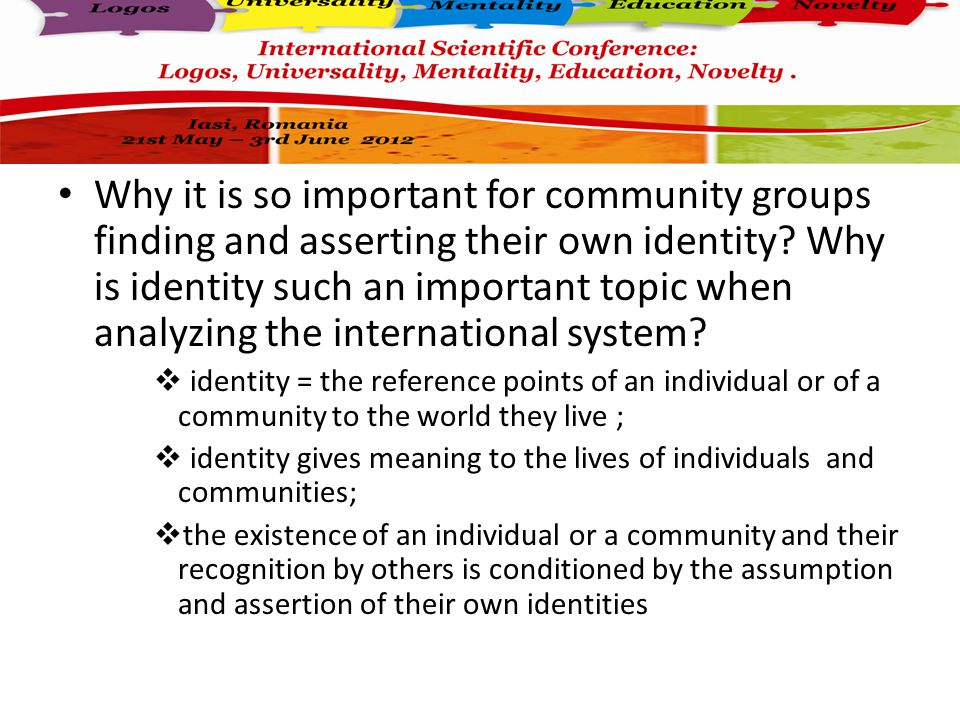 Why it is so important for community groups finding and asserting their own identity.