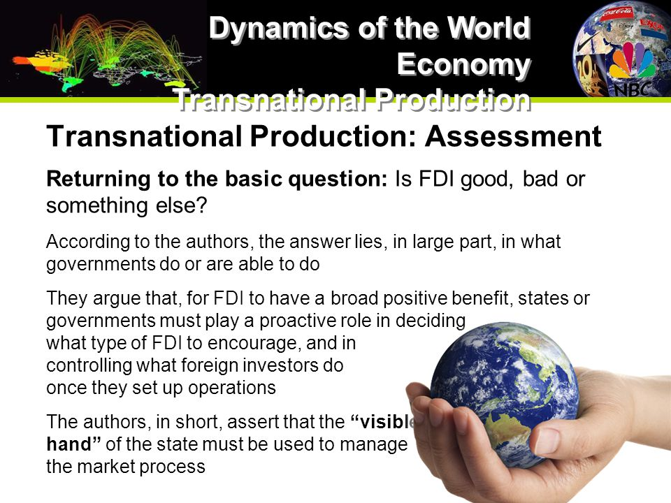 Transnational Production: Assessment Returning to the basic question: Is FDI good, bad or something else.