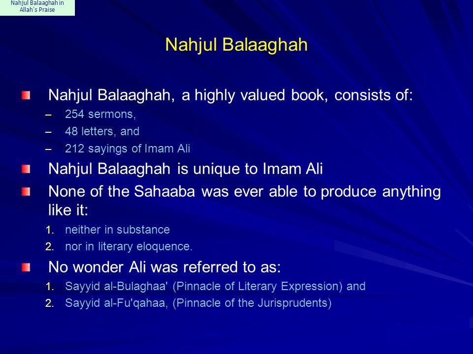 Nahjul Balaaghah in Allah's Praise Nahjul Balaaghah Nahjul Balaaghah, a highly valued book, consists of: – 254 sermons, – 48 letters, and – 212 saying