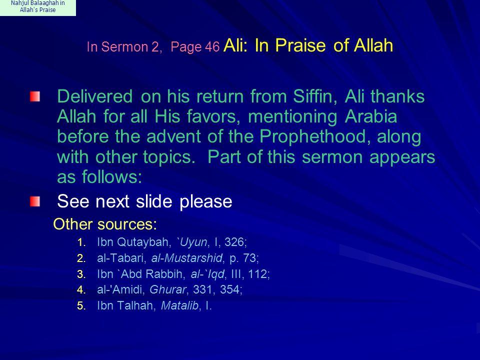 Nahjul Balaaghah in Allah s Praise In Sermon 182, Ali: In Praise of Allah Praise be to Allah to Whom all creation and all matters return.