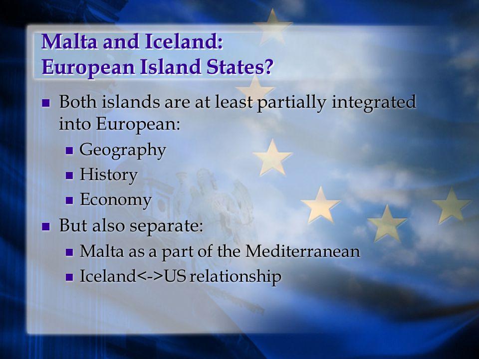 Malta and Iceland: European Island States.