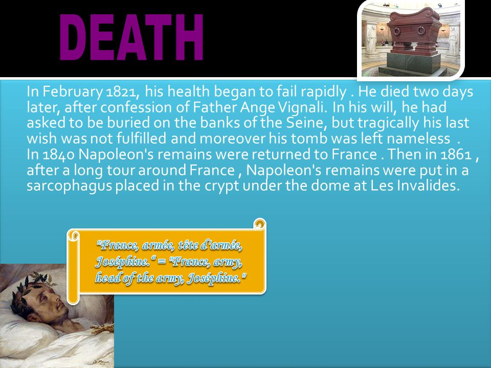 In February 1821, his health began to fail rapidly.