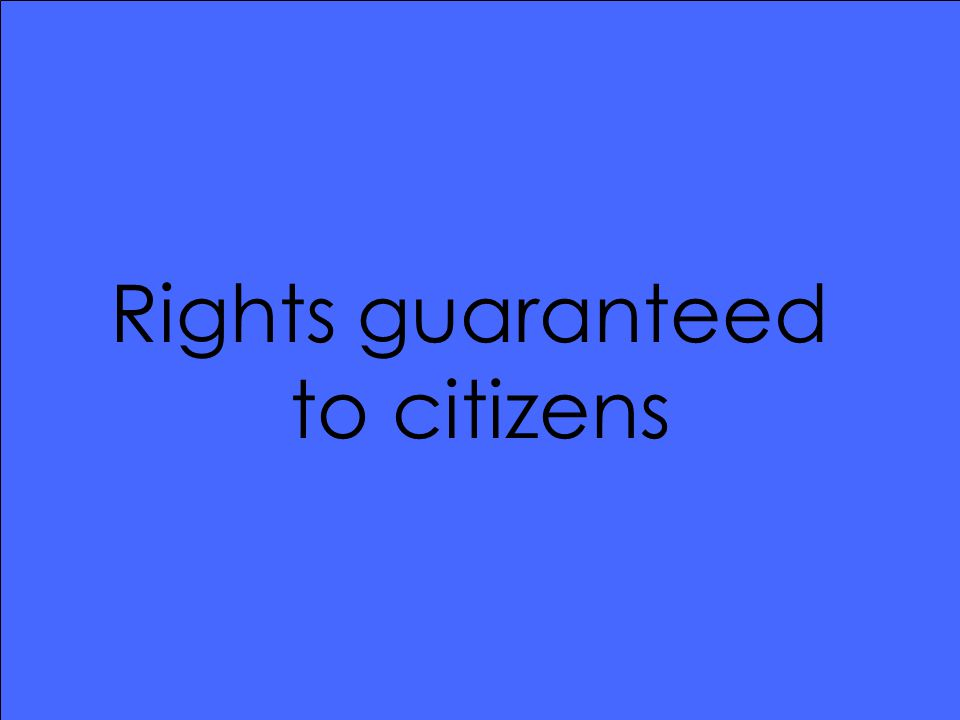 Rights guaranteed to citizens