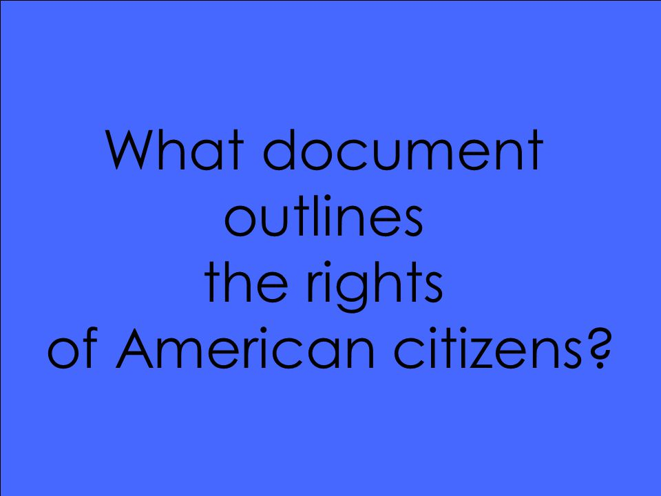 What document outlines the rights of American citizens?