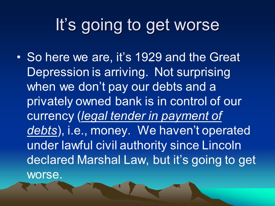 It's going to get worse So here we are, it's 1929 and the Great Depression is arriving.