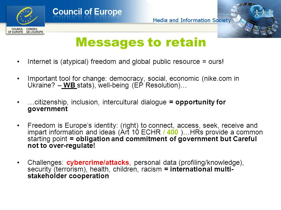 Messages to retain Internet is (atypical) freedom and global public resource = ours.