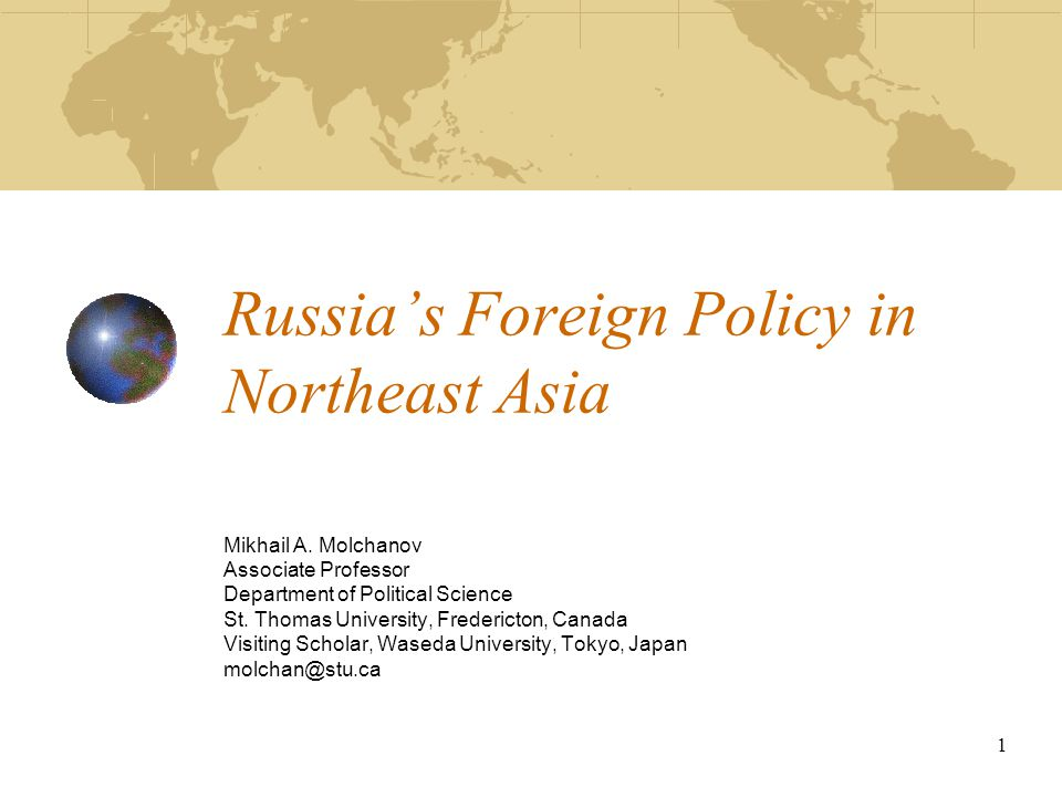 1 Russia's Foreign Policy in Northeast Asia Mikhail A.