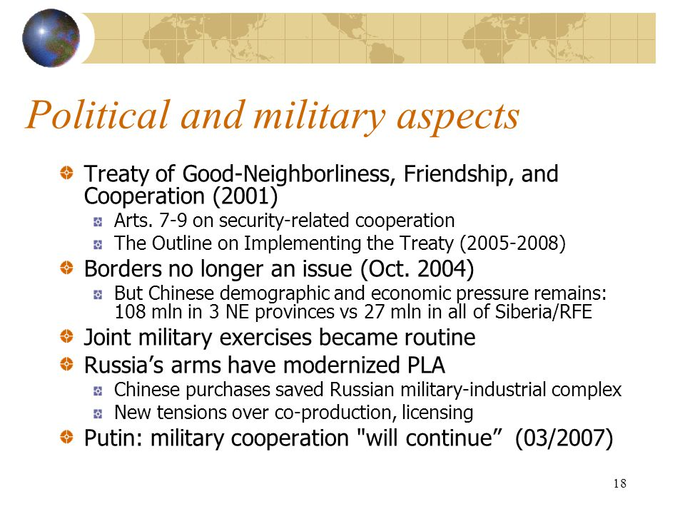 18 Political and military aspects Treaty of Good-Neighborliness, Friendship, and Cooperation (2001) Arts.