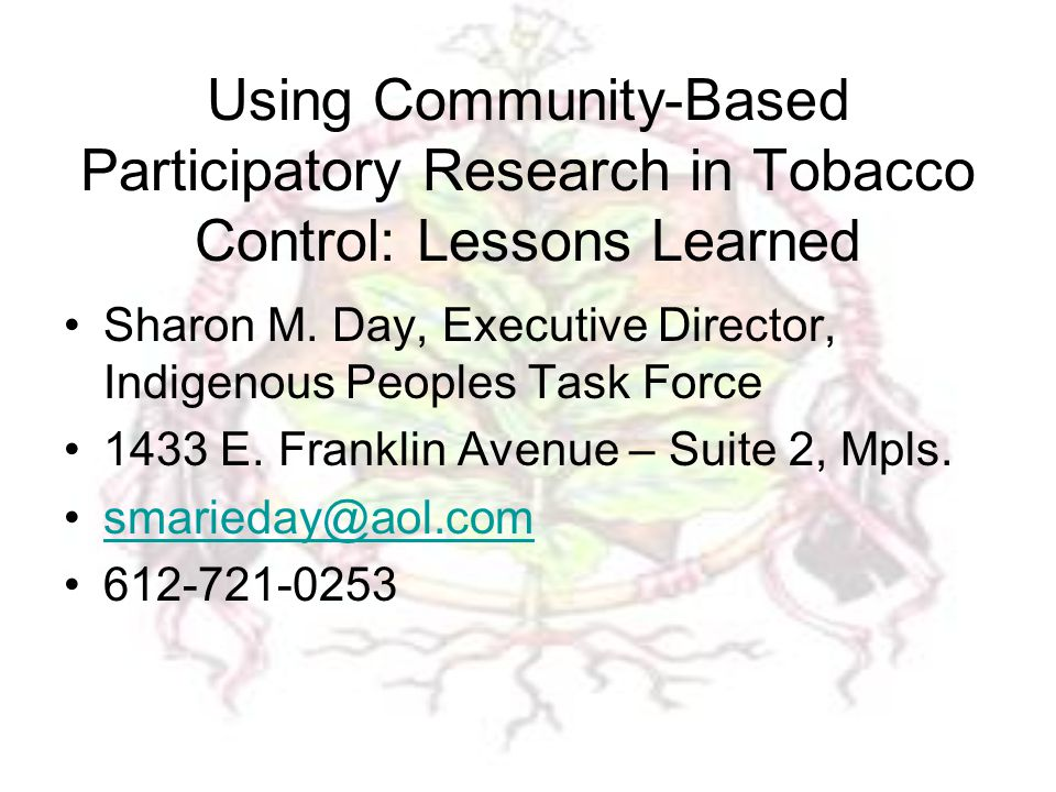 Using Community-Based Participatory Research in Tobacco Control: Lessons Learned Sharon M.