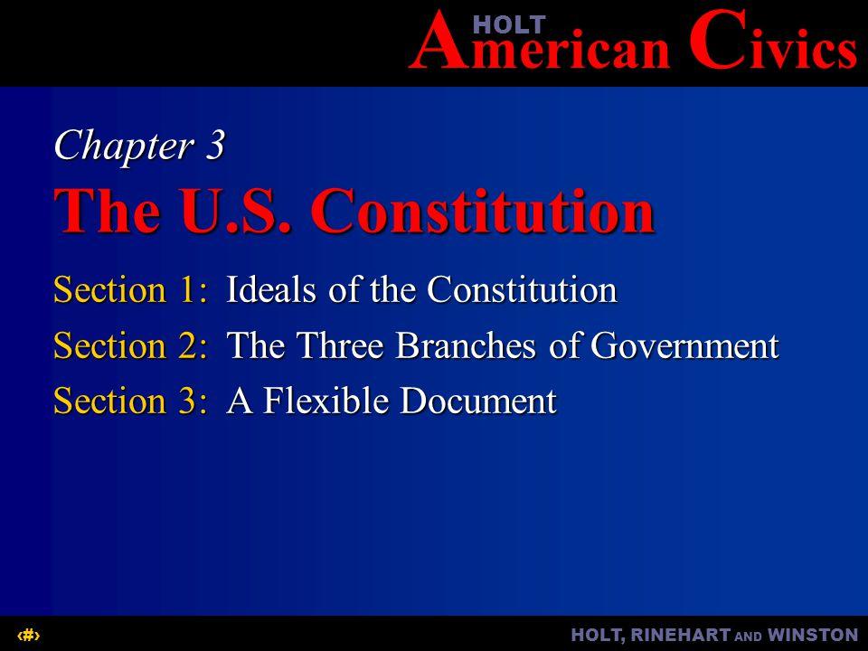 A merican C ivicsHOLT HOLT, RINEHART AND WINSTON1 Chapter 3 The U.S.