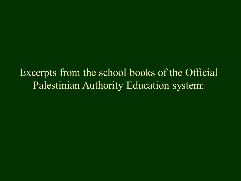 Excerpts from the school books of the Official Palestinian Authority Education system: