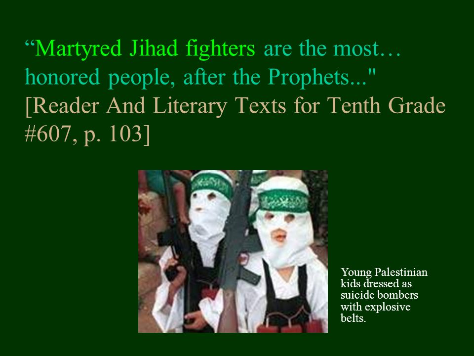 Martyred Jihad fighters are the most… honored people, after the Prophets... [Reader And Literary Texts for Tenth Grade #607, p.