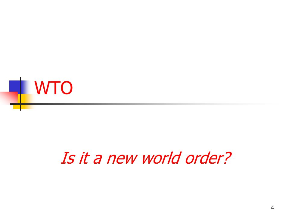 4 WTO Is it a new world order?