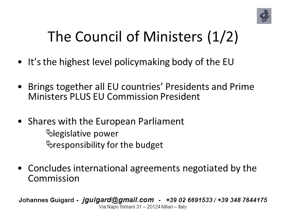 Johannes Guigard - jguigard@gmail.com - +39 02 6691533 / +39 348 7644175 Via Napo Torriani 31 – 20124 Milan – Italy The Council of Ministers (1/2) It'