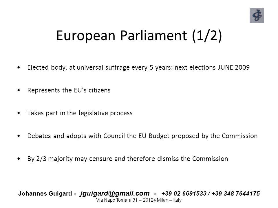 Johannes Guigard - jguigard@gmail.com - +39 02 6691533 / +39 348 7644175 Via Napo Torriani 31 – 20124 Milan – Italy European Parliament (1/2) Elected