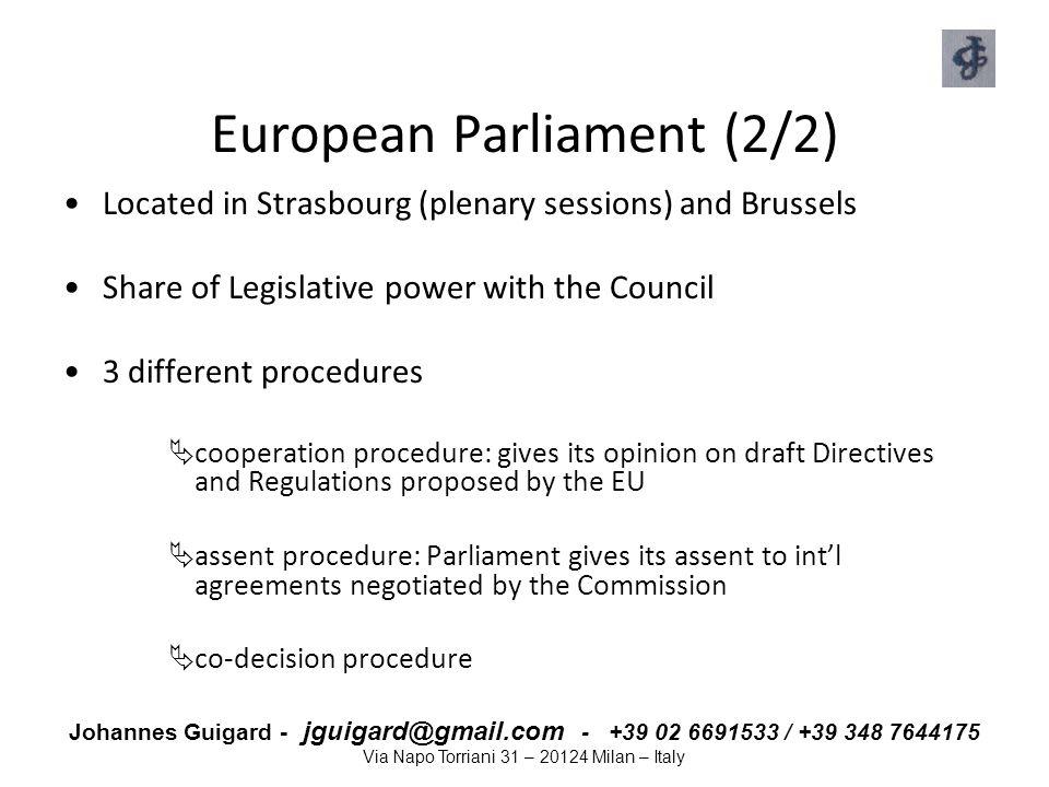 Johannes Guigard - jguigard@gmail.com - +39 02 6691533 / +39 348 7644175 Via Napo Torriani 31 – 20124 Milan – Italy European Parliament (2/2) Located